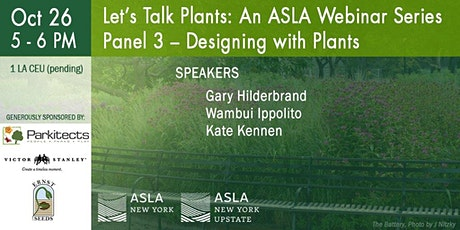 Let's Talk Plants: ASLA Webinar Series – Panel 3  Designing with Plants tickets