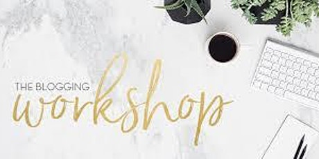 The Blogging Workshop (Online Workshop) tickets