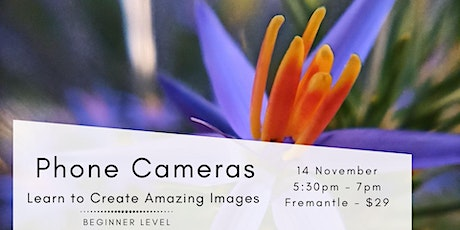 Phone Cameras - Learn to Create Amazing Images tickets