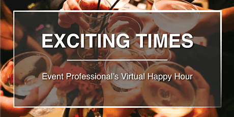 Exciting Times | Virtual Happy Hour tickets
