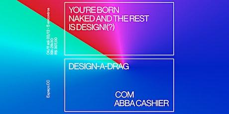 DESIGN A DRAG COM ABBA CASHIER ingressos