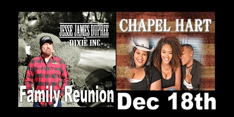 Jesse James Dupree & Dixie Inc. Family Reunion w/ special guest Chapel Hart tickets