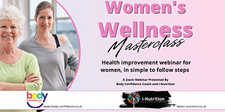 Women's Wellness Masterclass - Webinar from Body Confidence and i-Nutrition tickets