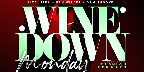 "Wine Down ""MONDAYS""  at The Living Room tickets"