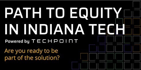 Path to Equity in Indiana Tech powered by TechPoint tickets