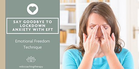 Say Goodbye To Lockdown Anxiety with EFT Tapping tickets