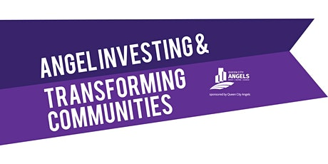 Angel Investing & Transforming Communities: By Women, For Women tickets