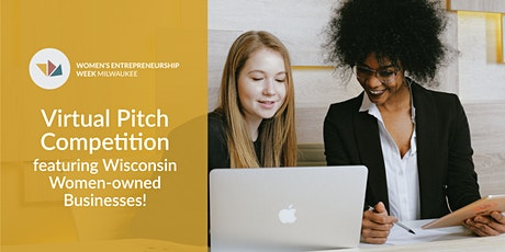Virtual Pitch Competition featuring Wisconsin Women-owned Businesses! tickets