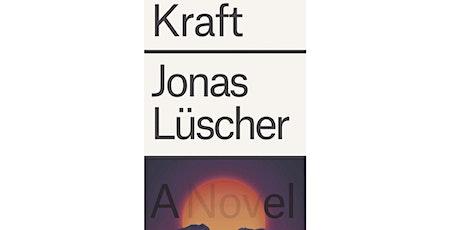 Kraft: A Conversation among Jonas Lüscher, Tess Lewis, and Ulrich Baer tickets