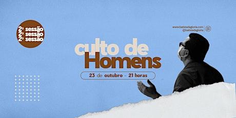 CULTO DE HOMENS- 23.OUTUBRO - SESSÃO 2 ingressos