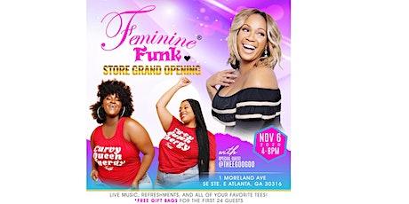 FEMININE FUNK GRAND OPENING CELEBRATION W/SPECIAL GUEST GOOGOO ATKINS! tickets