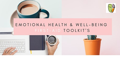 Emotional Health and Well-being First Aid Kit tickets