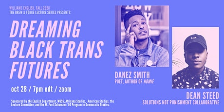 Dreaming Black Trans Futures: Danez Smith & Dean Steed tickets