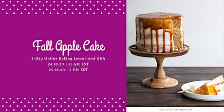Bake a Cake with me - Apple Caramel Cake with  Goat cheese (2 Day Event) tickets