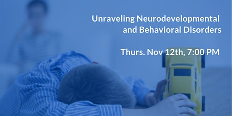Unraveling Neurodevelopmental & Behavioral Disorders tickets