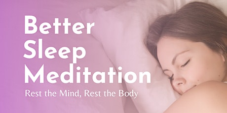 Better Sleep: A Free Meditation Series for Restful Nights tickets