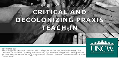 Critical and Decolonizing Praxis Teach-In tickets