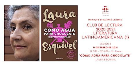 Club de Lectura - Sesión  3- 'Como agua para chocolate', Laura Esquivel boletos