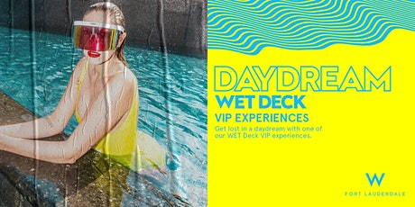 WET Deck VIP Pool Experiences tickets
