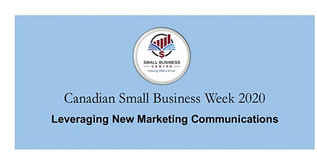 Small Business Week Seminar -  Leveraging New Marketing Communications tickets
