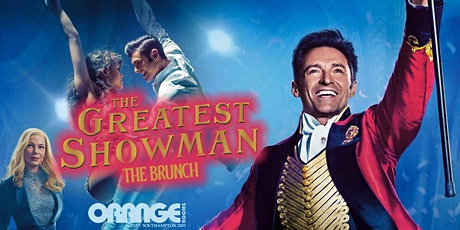 Greatest Showman the brunch at Orange Rooms tickets