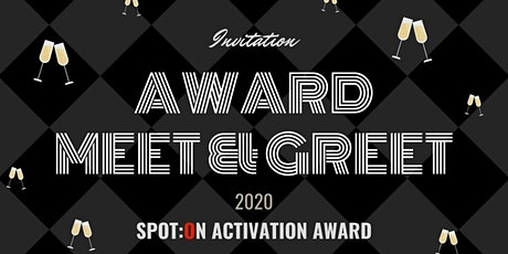 Meet & Greet - SPOT:ON Activation Award event tickets