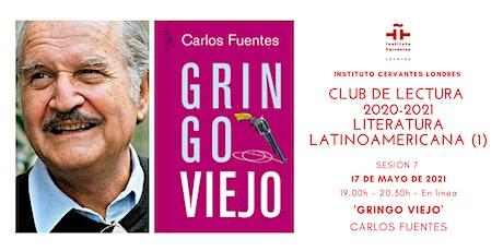Club de Lectura  - Sesión 7 - 'Gringo viejo', Carlos Fuentes entradas