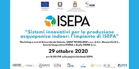 Sistemi innovativi per produrre acquaponica indoor: l'impianto di ISEPA biglietti