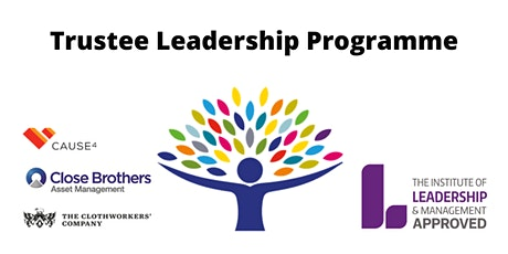 Trustee Leadership Programme- Institute Leadership & Management Certificate tickets