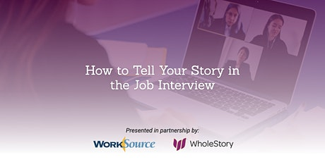 How to Tell Your Story in the Job Interview tickets