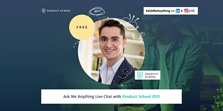 Ask Me Anything Live Chat with Product School CEO tickets