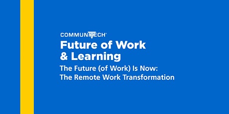 The Future (of Work) is Now: The Remote Work Transformation tickets
