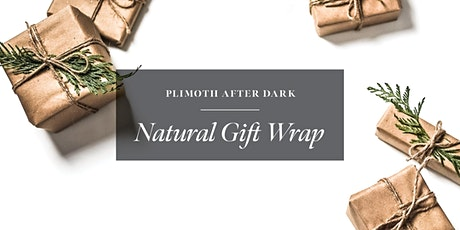 Plimoth After Dark: Natural Gift Wrapping tickets