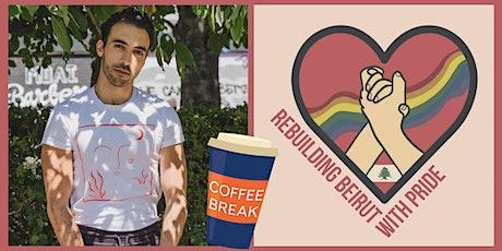 Coffee Break: Rebuilding Beirut with Pride tickets
