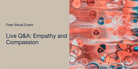 Live Q&A: Empathy and Compassion tickets