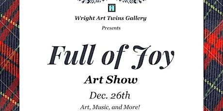 Full Of Joy Artshow tickets