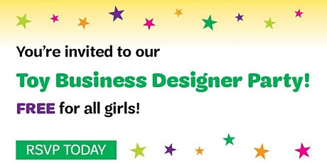 Girl Scouts Louisiana East- You're Invited to a Toy Business Designer Party tickets