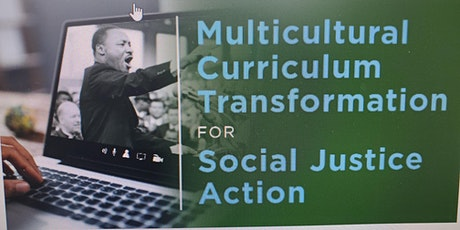 Multicultural Curriculum Transformation for Social Justice Action tickets