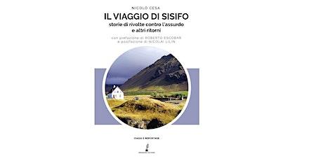 Il viaggio di Sisifo di Nicolò Cesa. Strillo di Nicolai Lilin. biglietti