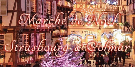 Marché de Noel à Strasbourg & Colmar 2020 billets