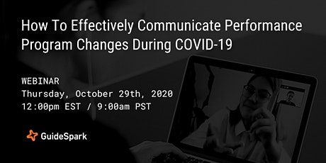 How To Effectively Communicate Performance Program Changes During COVID-19 tickets