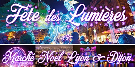 Reporté - Week-end Fête des Lumières & Marché de Noël Lyon 2020 billets