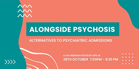 Alongside Psychosis: Alternatives to Psychiatric Admission tickets