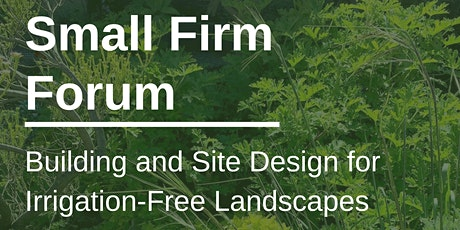 Building and Site Design for Irrigation-Free Landscapes (1.5 LU | HSW) tickets