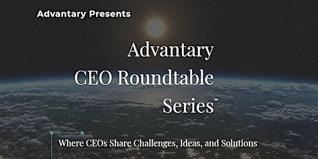 Advantary CEO Roundtable Series 7 - 2020-11-17 0800 #B1 $1-$1M Revenues tickets