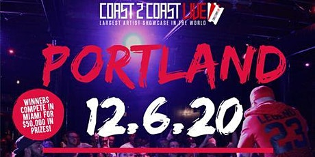Coast 2 Coast LIVE Showcase Portland - Artists Win $50K In Prizes tickets
