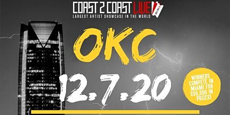 Coast 2 Coast LIVE Showcase OKC All Ages - Artists Win $50K In Prizes tickets