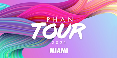 PHAN TOUR 2021 - MIAMI tickets