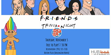 Friends Trivia at Boston Pizza Burlington North tickets