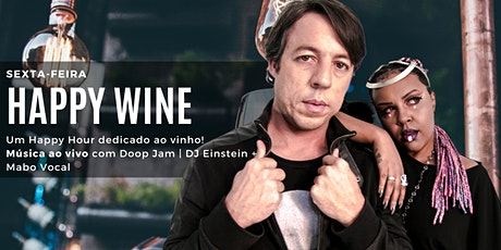 Toda Sexta | Happy Wine c/ Doop Jam | DJ Einstein + Maboh Vocal ingressos